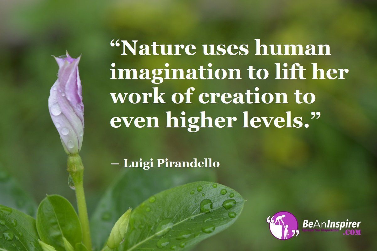 human imagination is the most powerful gift from god which uplifts
