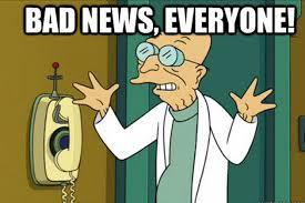 Bad News Everyone futurama