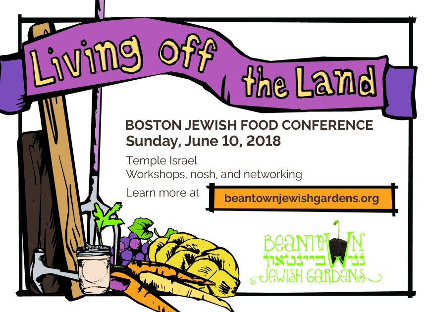 Postcard: Living off the Land; Boston Jewish food Conference, Sunday June 10, 2018, Temple Israel