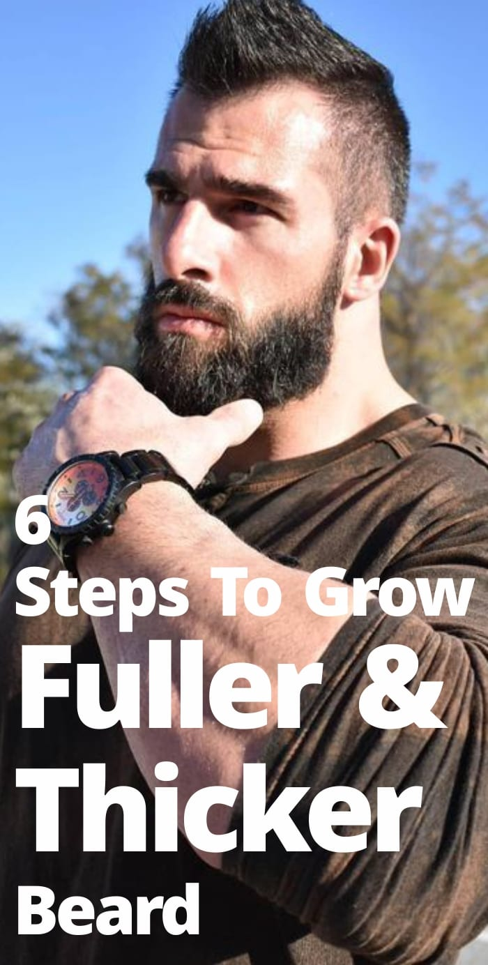 6 Easy Steps To Grow Fuller & Thicker Beard