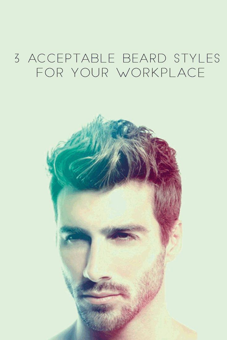 3 Acceptable Beard Styles for your office