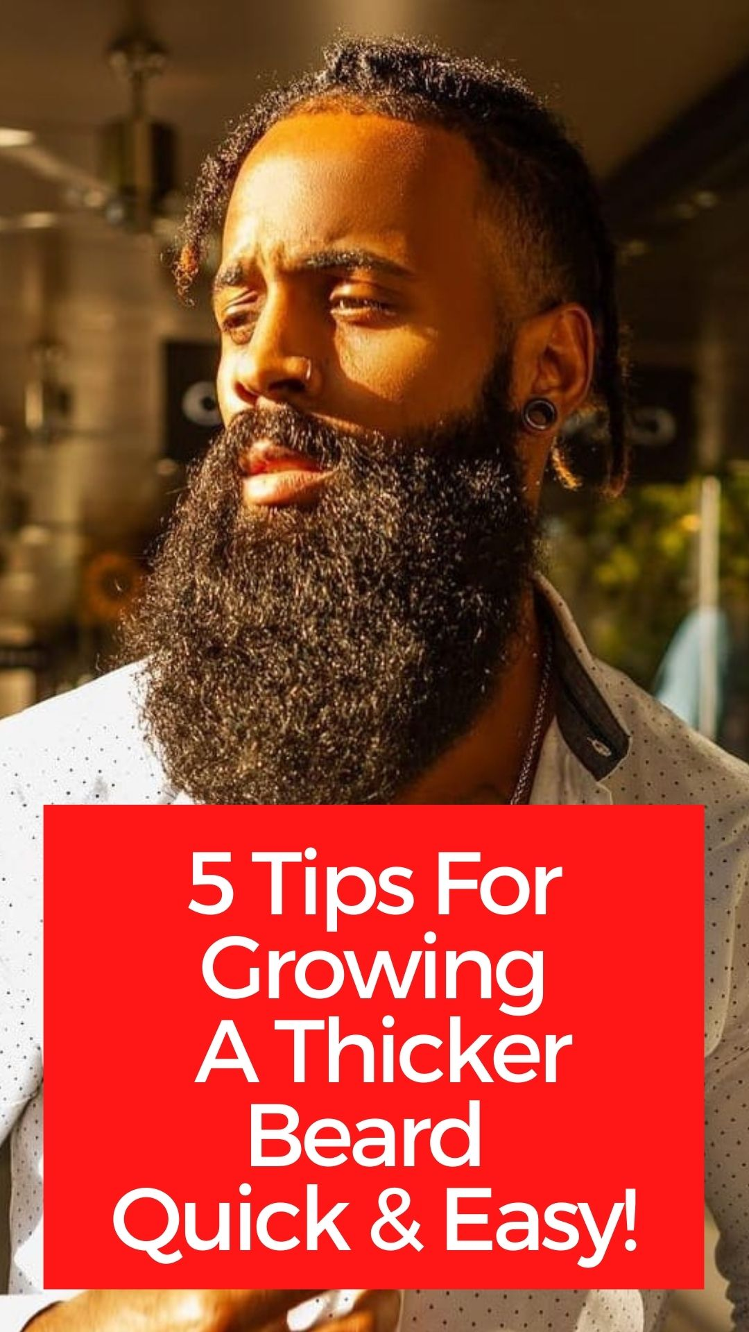 5 Tips for Growing Thick Beard