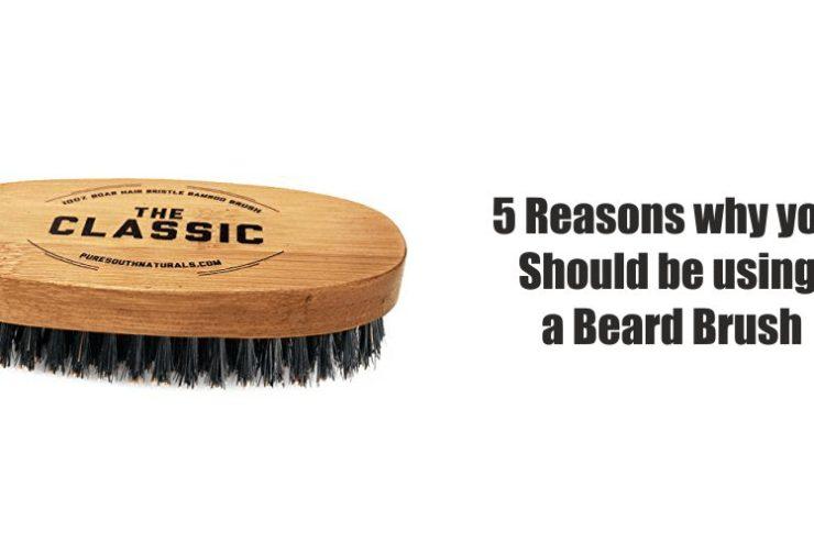 5 Reasons why you need a Beard Brush