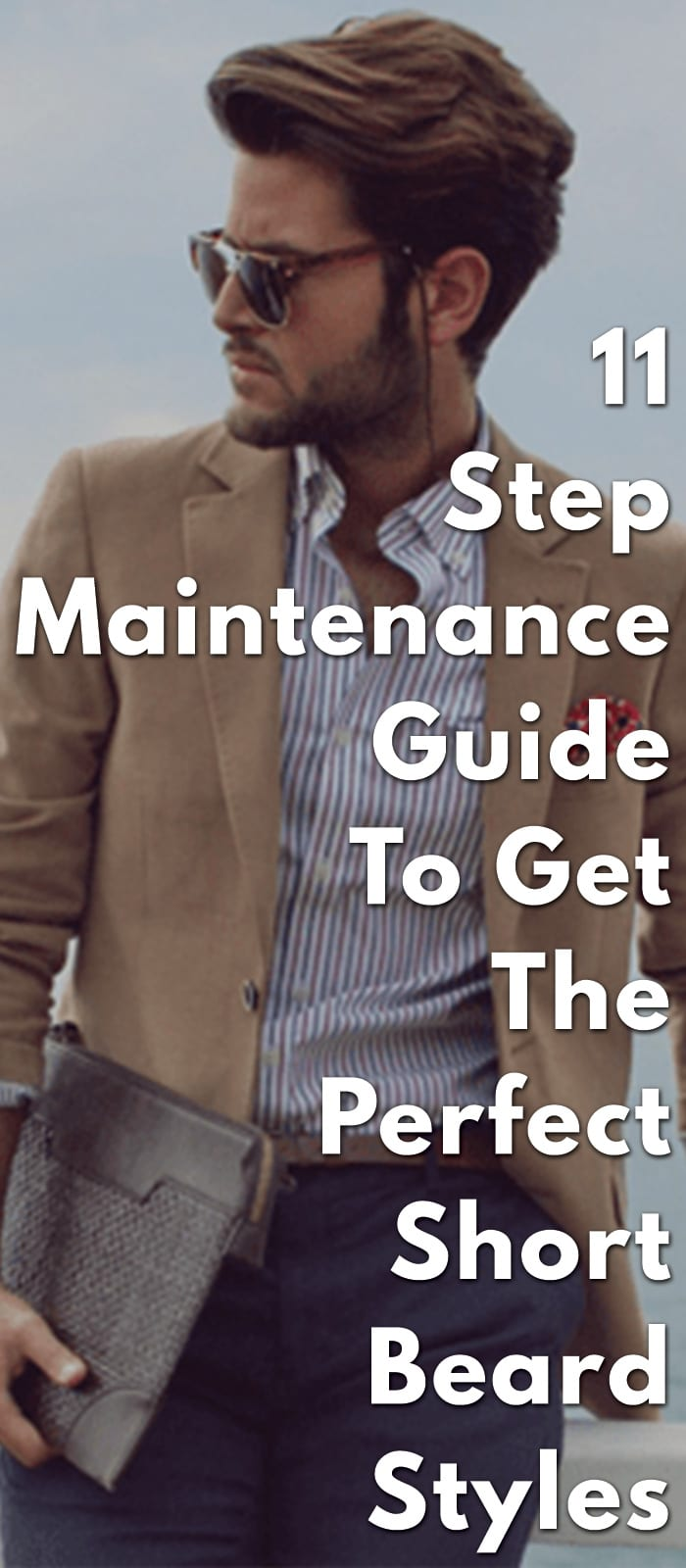 11-Step-Maintenance-Guide-To-Get-The-Perfect-Short-Beard-Styles
