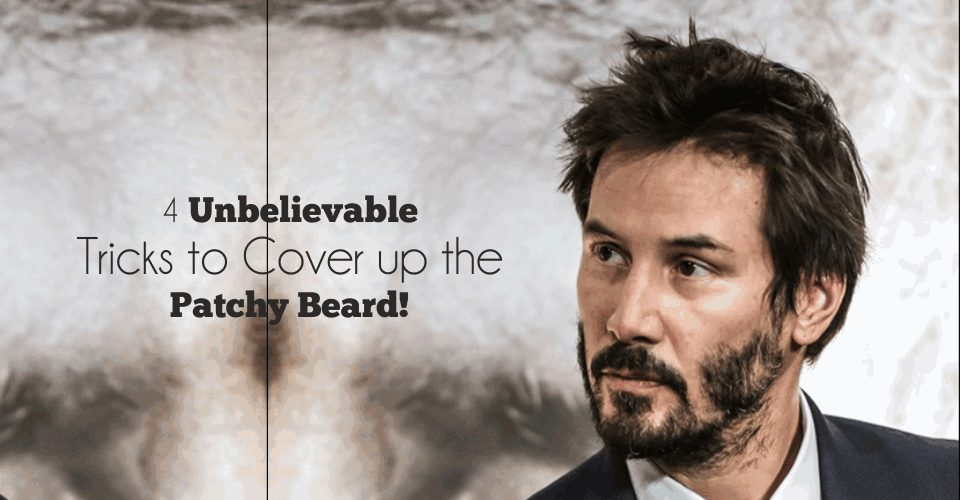 4-unbelievable-tricks-to-cover-up-the-patchy-beard
