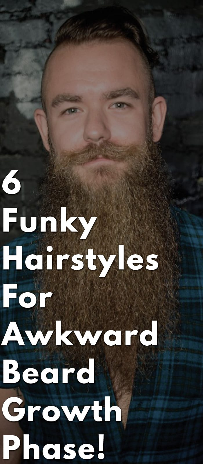 6-Funky-Hairstyles-For-Awkward-Beard-Growth-Phase!