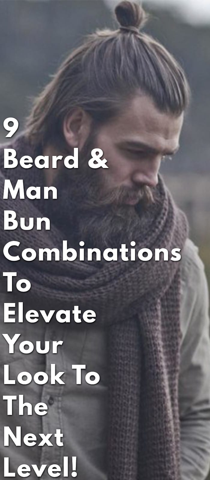 9-Beard-&-Man-Bun-Combinations-To-Elevate-Your-Look-To-The-Next-Level!