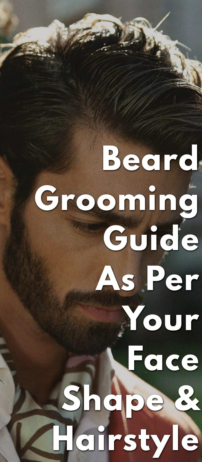 Beard-Grooming-Guide-As-Per-Your-Face-Shape-&-Hairstyle.