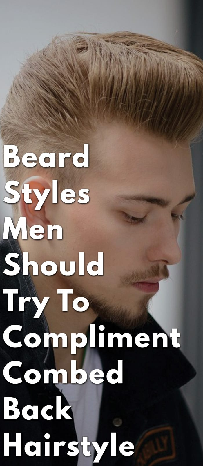 Beard-Styles-Men-Should-Try-To-Compliment-Combed-Back-Hairstyle.