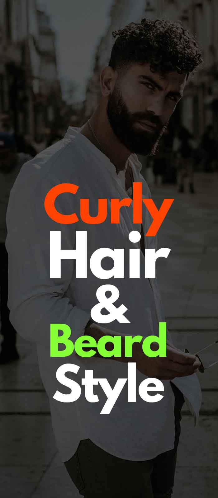 Messy Curly Hair With Thick Beard ideas for men!