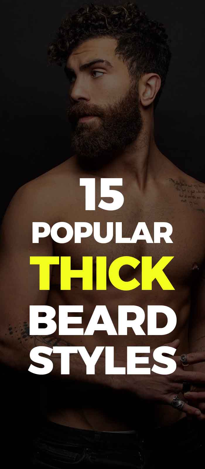 Sexy thick and popular beard styles for men!