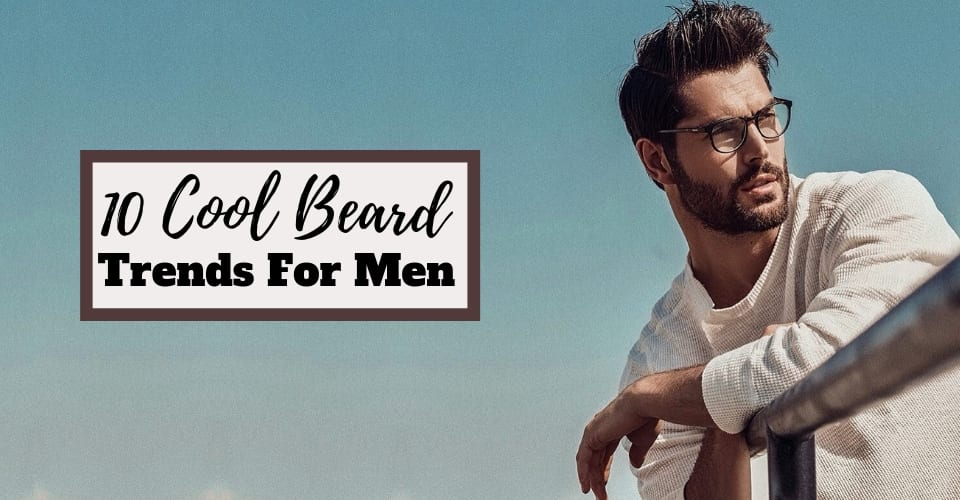 10 Cool Beard trends for men