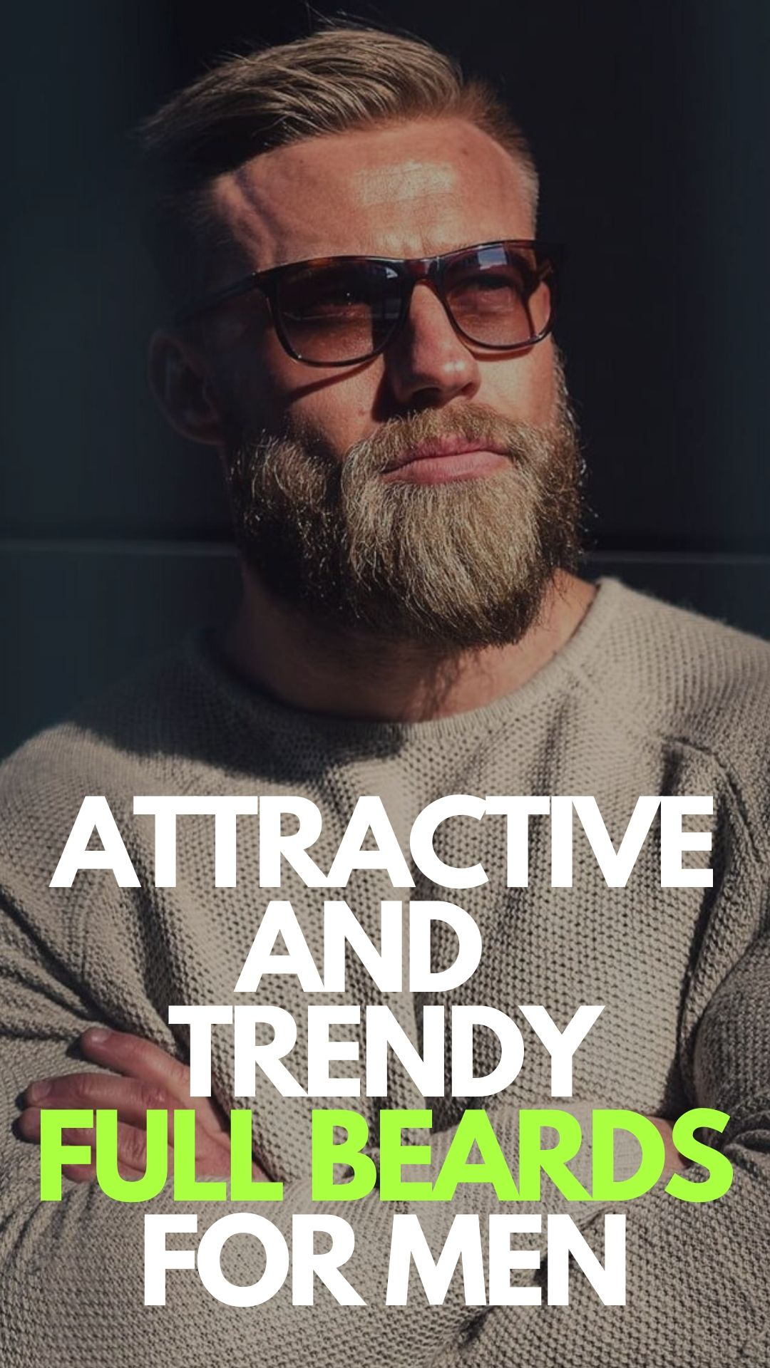 10 Attractive Full Beard Styles for Men