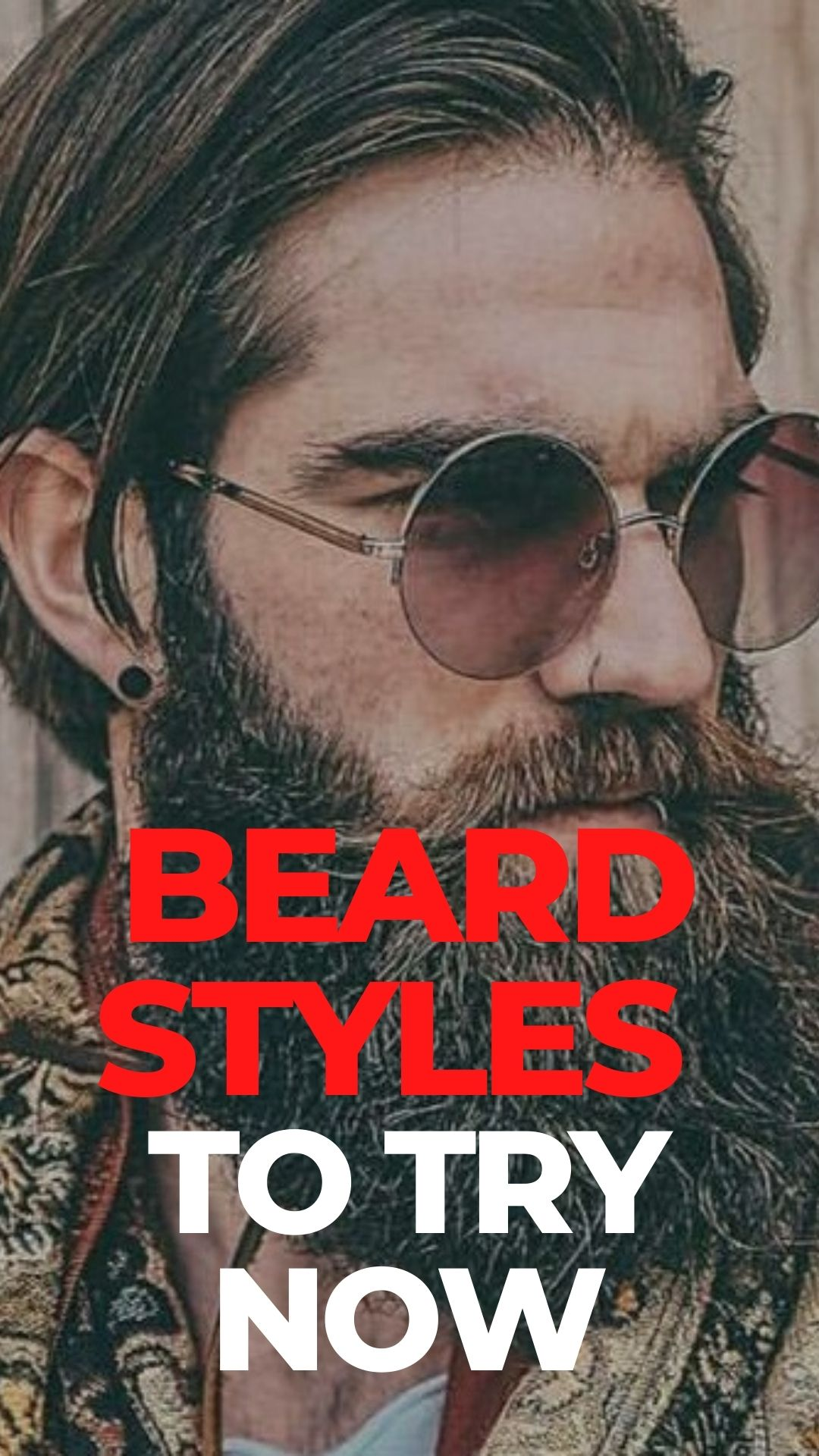 Best Beard Styles To Try Now