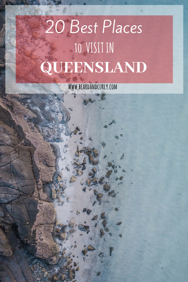 20 Best Things to do in Queensland, Top Things to See in Queensland, Top Attractions in Queensland, #queensland #qld #beach, #sunrise #roadtrip #australia www.beardandcurly.com