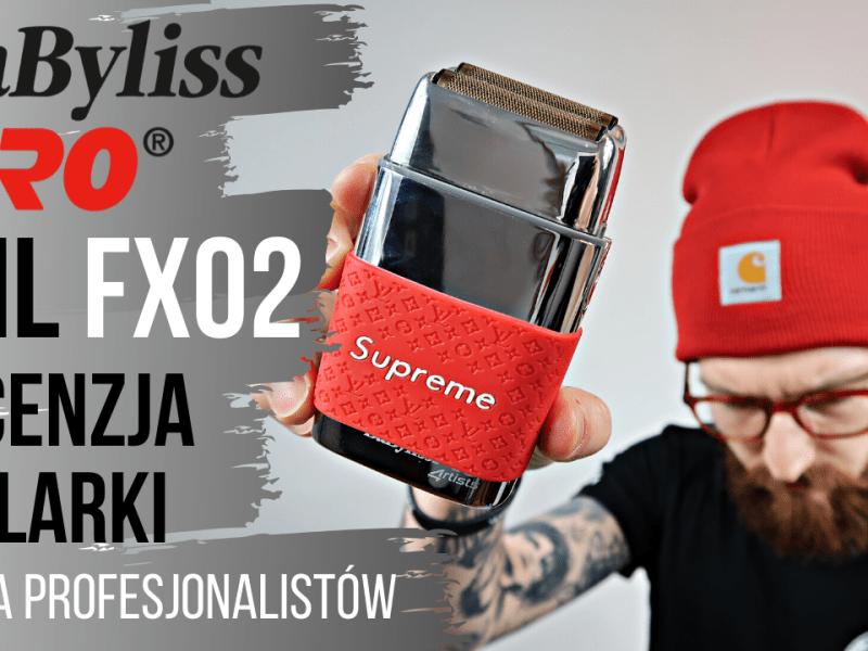 BaByliss Pro Foil FX02 (4rtists) – recenzja golarki/shavera