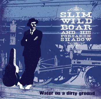 Slim Wild Boar - Water On A Dirty Ground CD