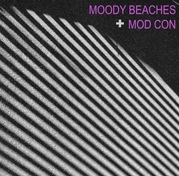 Mod Con, Moody Beaches