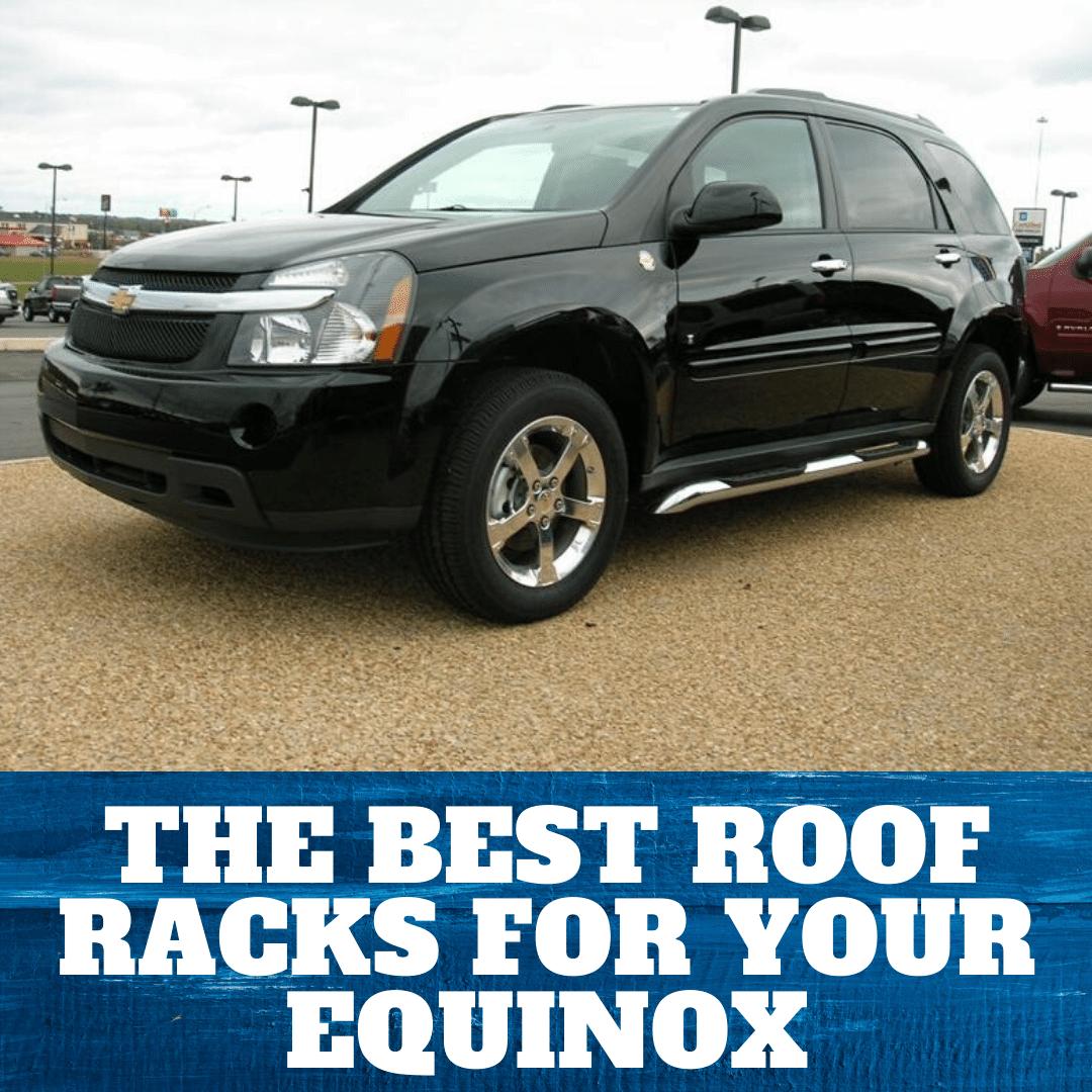 the 4 best roof racks for chevrolet equinox