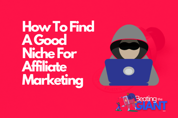 how to find a good niche for affiliate marketing