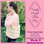 Simply August Boho Bag CAL.. Week 2 Instructions!!!