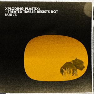 Xploding Plastix - Treated Timber Resists Rot