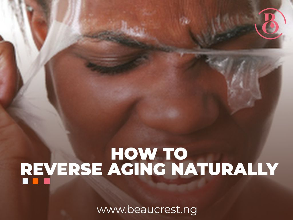 How To Reverse Aging Naturally