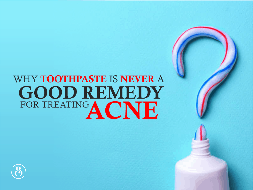Why Toothpaste Is Never A Good Remedy for Treating Acne