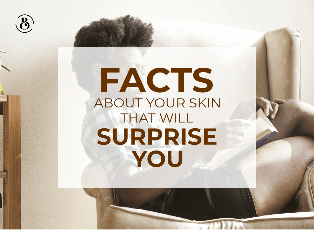 6 Facts About Your Skin That Will Surprise You