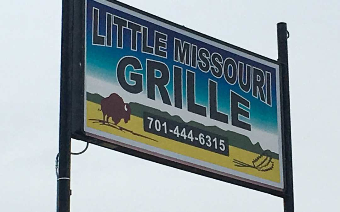 Down Home Cooking Here!   Little Missouri Grille   Watford City