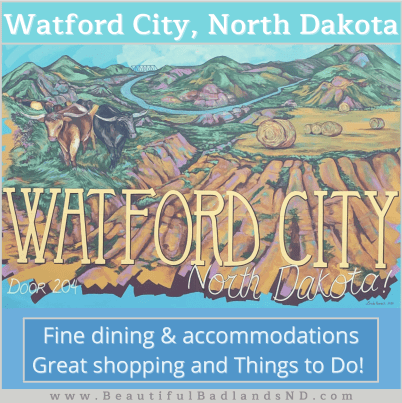 Watford City, North Dakota Fine Dining, Superb Accommodations, Great Shopping, and Things To Do!