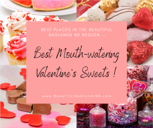 Best Mouth-watering Valentine's Sweets for the Sweets in the Beautiful Badlands! Click here: https://wp.me/p8zmWn-5Hl