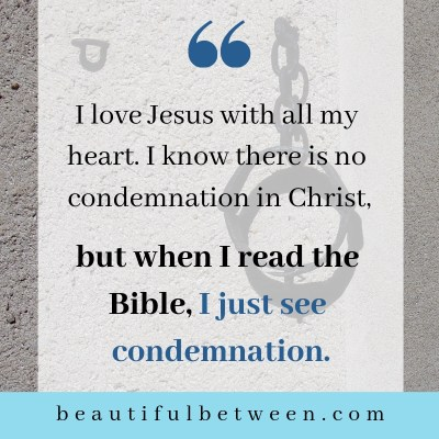i-feel-condemned-by-the-bible