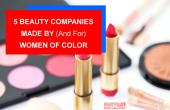 there are individuals and companies that are determined to provide better and more representation, to inspire women of color and their beauty needs, and provide individualized products that are made for them.