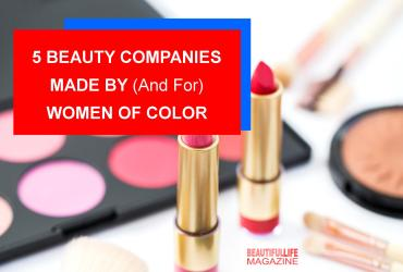 there are individuals and companies that are determined to provide better and more representation, to inspire women of color and their beauty needs, and provide individualized products that are madeforthem.