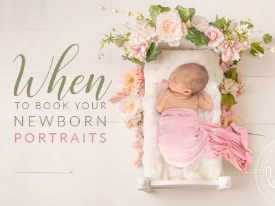When to book a newborn portrait session