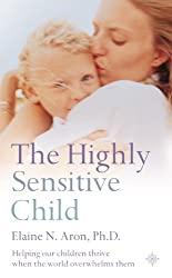 The highly sensitive Child Elaine N Aron