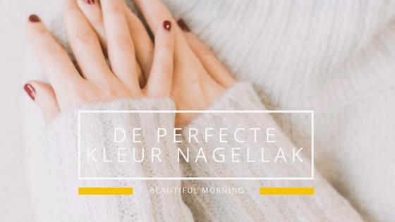 BEAUTIFUL MORNING de-perfecte-kleur-nagellak Zo kies je de perfecte kleur nagellak perfecte kleur nagellak Lichte huid met koele ondertoon Getinte huid met een koele ondertoon Gebronsde huid met warme ondertoon Donkere huidskleur met warme ondertoon