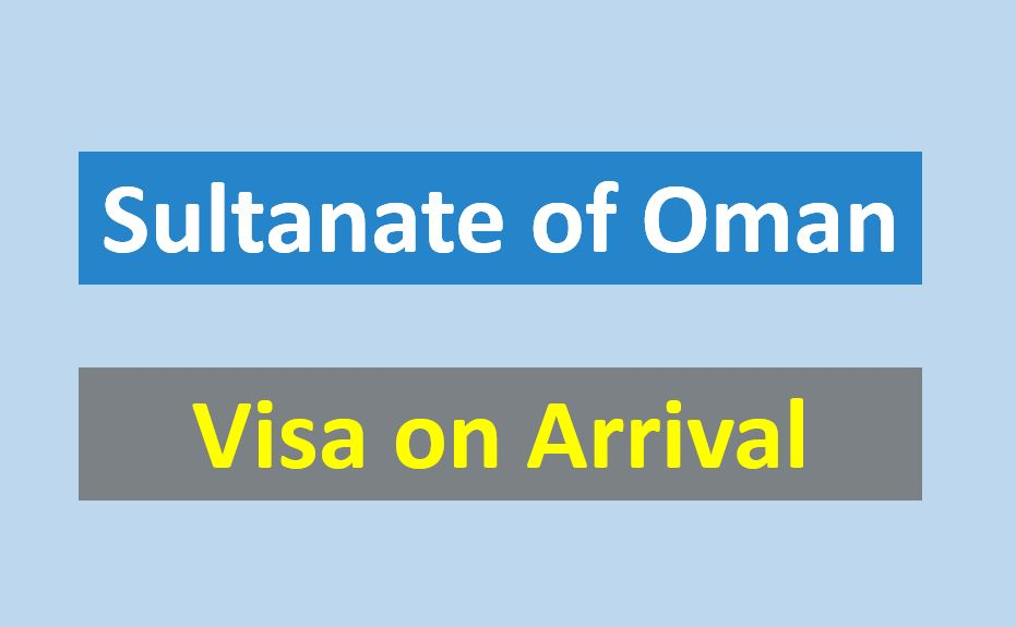 Oman Visa on Arrival - Check this before you Arrive