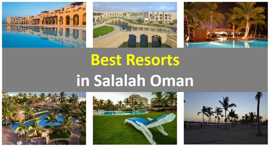 Best Salalah Oman Resorts - أفضل فنادق صلالة