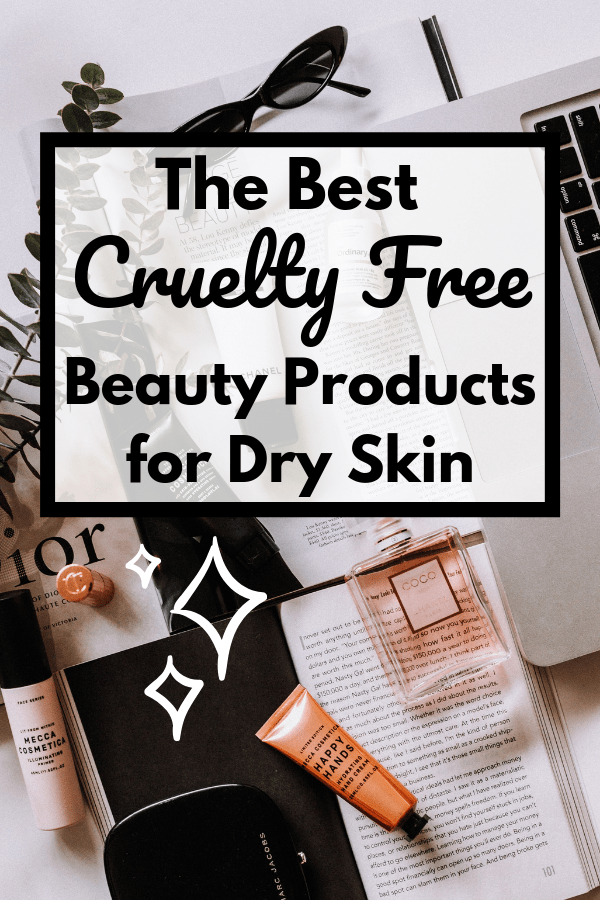 Best Cruelty Free Beauty Products for Dry Skin