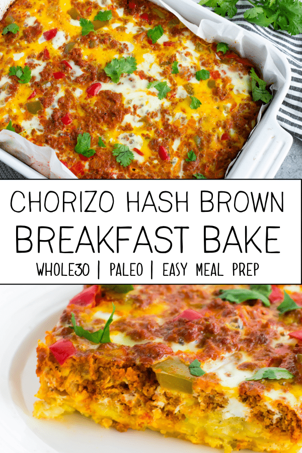 This easy recipe for chorizo hash brown bake is going to be your new favorite meal prep breakfast! It is full of flavor and made with ingredients that are paleo and whole30 compliant. #whole30recipes #paleorecipes #whole30 #paleo