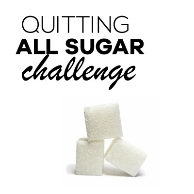 30 Days Quitting All Sugar Challenge