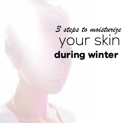 3 Steps To Moisturize Dry Skin Naturally