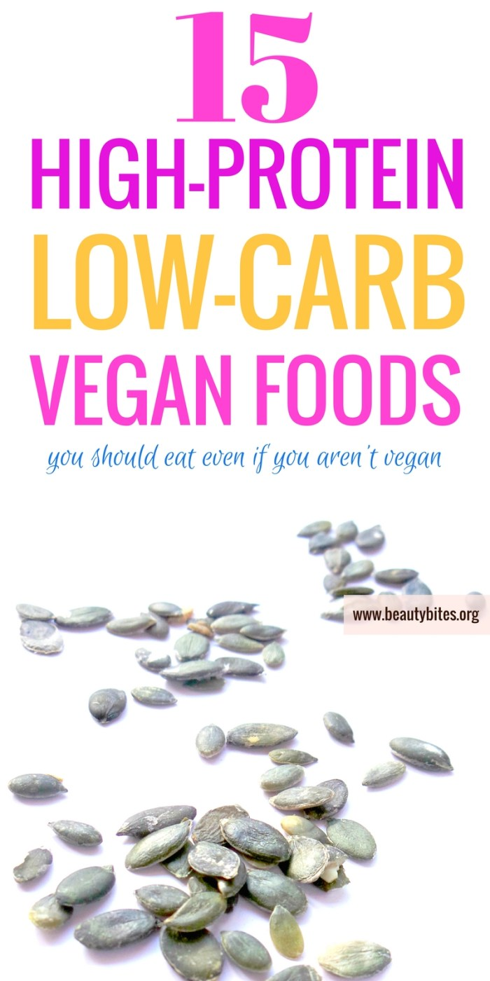 15 high-protein low-carb foods that are also vegan and not tofu! Knowing about these will make it easier to create your own healthy high-protein low-carb meals and get enough protein (even if you want to try more plant-based meals!) #highprotein | high-protein recipes | plant-based recipes | beautybites.org