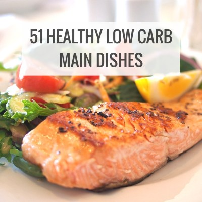 50+ Healthy Low Carb Main Dish Recipes You'll Love