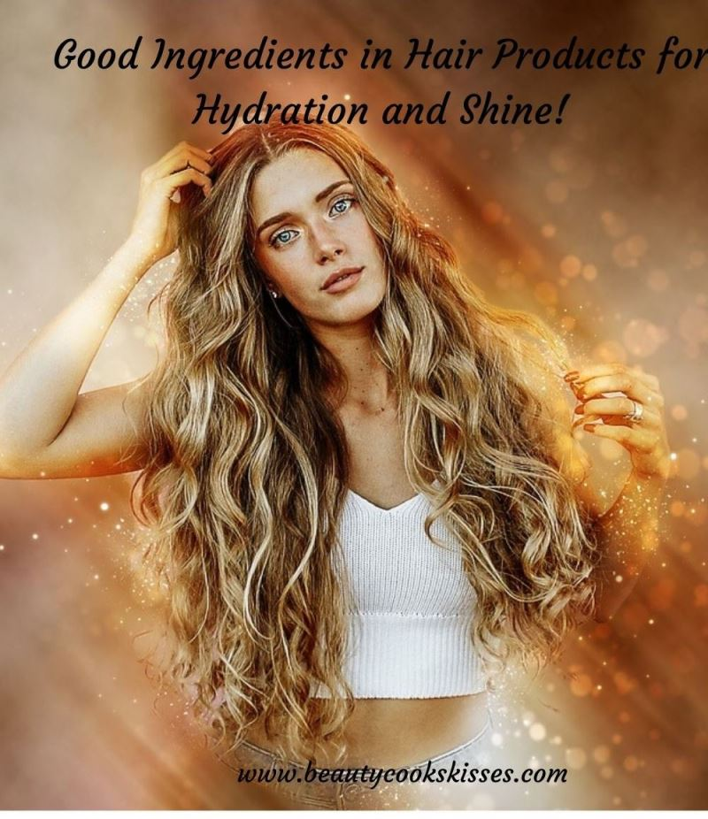 Good Ingredients in Hair Products for Hydration and Shine Hair