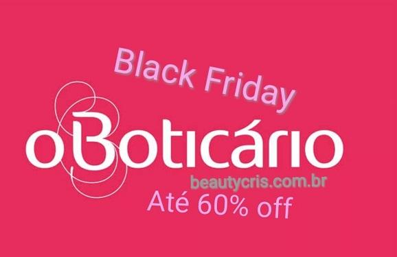 ced81be831 Black Friday O Boticário 2019  Com ofertas até 60% off