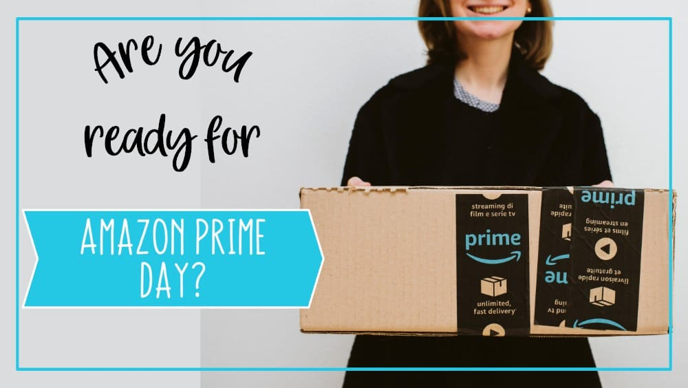 Are you ready for Amazon Prime Day