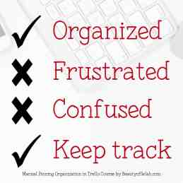 Benefits of Organization in Pinterest with Trello No more confusion or frustration just being organized and keeping track